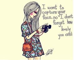 Valfre - I want to capture your face, so I don't forget how lovely you are