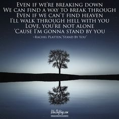 Even if we're breaking down, we can find a way to break through. Love you're not alone 'cause I'm gonna stand by you... #rachelplatten #standbyyou Rachel Platten Songs, Calm After The Storm, The Four Agreements, Youre Not Alone, Yours Lyrics, Holiday Break, Stand By You, Real Facts, Jokes In Hindi
