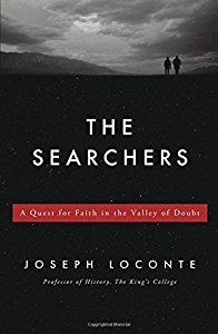 The Searchers: A Quest for Faith in the Valley of Doubt (By Joseph Loconte)Never before had they known such hope. In a world drenched in violence and oppression, here was a man armed with a message of peace and freedom. Into lives nearly overwhelmed by grief and sorrow, he...