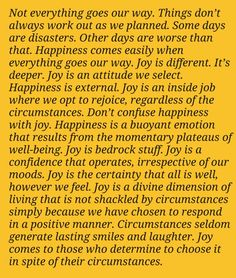Joy an attitute, Happiness an emotion