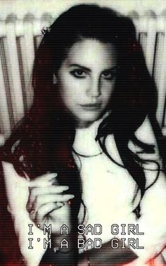 sad girl.. Lana.