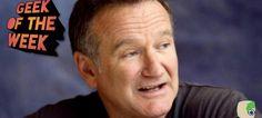 Geek Of The Week: Robin Williams – Nothing But Geek