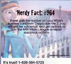 Nerdy Fact-- you can call the number on Lucy from Despicable Me2's card & get a voicemail, etc... COOL!!