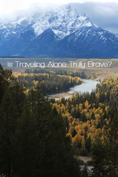 Is Traveling Alone Truly Brave? As I've driven 12,000 miles (so far) on this road trip, people keep telling me it is brave that I'm doing it. I just don't know... Have you ever traveled alone on a long distance road trip? Did you consider it to be brave?