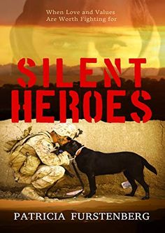 Silent Heroes By Patricia Furstenberg. I am highlighting a publication Silent Heroes by Patricia Furstenberg. Military Working Dogs, Military Dogs, Dog Books, Man And Dog, Fiction Novels, Dogs And Kids, Latest Books, Historical Fiction, Books To Read