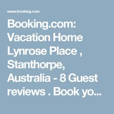 Booking.com: Vacation Home Lynrose Place , Stanthorpe, Australia  - 8 Guest reviews . Book your hotel now!