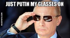 Just Putin My Glasses On