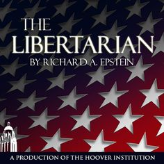 The Libertarian with Richard Epstein - Richard Epstein | Law...: The Libertarian with Richard Epstein - Richard Epstein |… #LawampPolitics