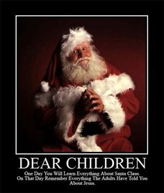 Dear Children - Santa Claus & Jesus are the same!