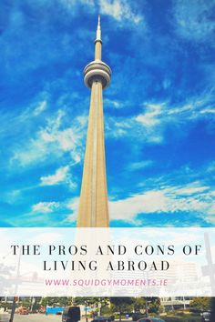 Living in Toronto Canada was the best thing I ever done but with everything in life, there are pros and cons. Check out my list of the Pros and Cons of Living Abroad!