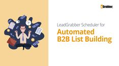 eGrabber has come up with a powerful tool called LeadGrabber Scheduler that completely automates the process. All you have to do is search for your target Then you can go hands free!