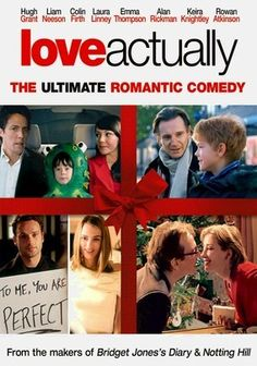 Love Actually ~ I look forward all year to watching Christmas movies. This one is so charming, sweet and funny in that include everything British way.
