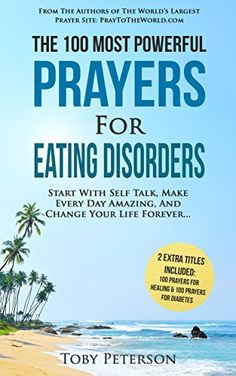 Want This!  Prayer  The 100 Most Powerful Prayers for Eating Disorders  2 Amazing Books Included to Pray for Healing  Diabetes Start With Self Talk