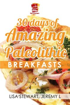 What are some foods from the Paleolithic era?