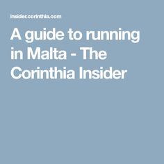 A guide to running in Malta - The Corinthia Insider