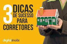 Conheça três pré-requisitos para tornar-se um corretor de imóveis de sucesso.   Veja nossas dicas aqui: http://www.digitalimobi.com.br/blog/marketing/marketing-imobiliario/corretor-imoveis-dicas-sucesso/