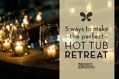 5 Ways to Make the Perfect #HotTub Retreat -Backyard