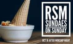 Students! Don't forget to join us tonight for worship night and sundaes on Sunday! Doors open at 5:30 PM.  #rsm #worshipnight #madeaway #edmond