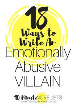 Eighteen Ways To Write An Emotionally Abusive Villain