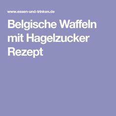 Belgische Waffeln mit Hagelzucker Rezept