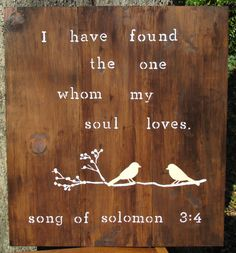 I have found the one whom my soul loves, song of solomon 3:4, two love birds, bird on limb, wood pallet art wedding decor via Etsy