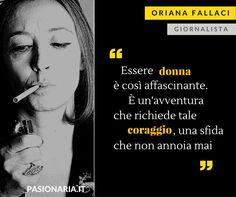 La giornalista Oriana Fallaci è la donna scelta da Silvia in occasione della Giornata Internazionale della Donna #8marzo #PasionariaIT #femminismo #feminism #quote #citazione #pasionarie