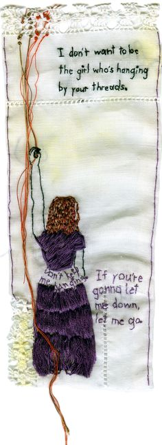 'If you're gonna let me down, let me go' by Iviva Olenick.