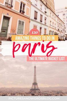 The Ultimate Paris Bucket List   150 Amazing Things to Do in Paris   Best Paris Activities   Paris Travel Guide   Best Food in Paris   Best Paris Museums   France Travel   Things to Do in France