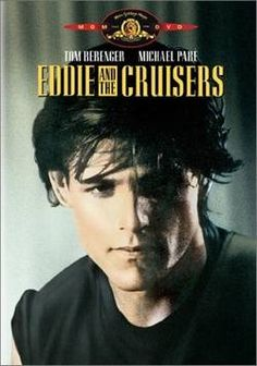Eddie and the Cruisers Tom Berenger, Michael Pare, Joe Pantoliano Top 10 80s Movies, Great Movies, Love Movie, Movie Tv, Movie List, Movies Showing, Movies And Tv Shows, Eddie And The Cruisers, Tom Berenger