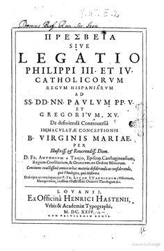 Legatio Philippi 3. et 4. catholicorum Hispaniae regum, ad SS. DD. NN ... - Luke Wadding, Antonio : de Trejo y Paniagua, Cornelis Galle - 1624