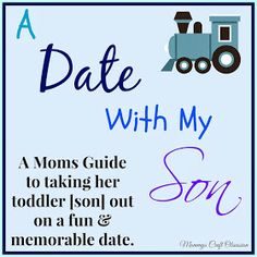 Mommys Craft Obsession: A Date With My Son {A Moms Guide to taking her toddler son out on a fun & memorable date}