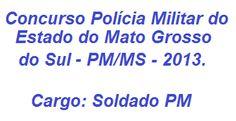 Inscrições já estão abertas do Concurso Público para ingresso no Curso de Formação de Soldados da Polícia Militar do Estado do Mato Grosso do Sul 2013. São 524 vagas, sendo 419 para homens e 105 para mulheres. As inscrições podem se feitas no período de 29/08 à 10/09/2013. O salário inicial após o Curso de Formação será de R$ 2.354,00 (dois mil trezentos e cinquenta e quatro reais).  Leia mais:  http://apostilaseconcursosatuais.blogspot.com.br/2013/09/concurso-publico-policia-militar-do.html