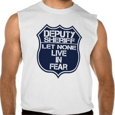Deputy Sheriff Let None Live In Fear Motto Sleeveless Shirts
