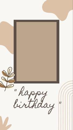 Happy Birthday Template, Happy Birthday Frame, Happy Birthday Posters, Happy Birthday Quotes For Friends, Birthday Wishes For Friend, Birthday Posts, Birthday Wishes Quotes, Birthday Frames, Birthday Greetings