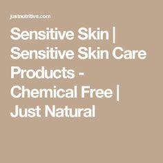 Sensitive Skin | Sensitive Skin Care Products - Chemical Free | Just Natural