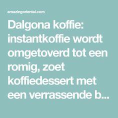 Dalgona koffie: instantkoffie wordt omgetoverd tot een romig, zoet koffiedessert met een verrassende bite van tapioca parels.