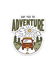 Say Yes To Adventure | Sticker