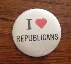 """I Love Republicans Pin 2 1/4"""" Pinback Button Politics Political Campaign"""
