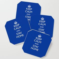 Keep calm and stay home Coaster by mariauusivirtadesign 4 H, Large Art, Satin Finish, Keep Calm, Creative Design, Drinking, Coasters, Art Pieces, Bring It On