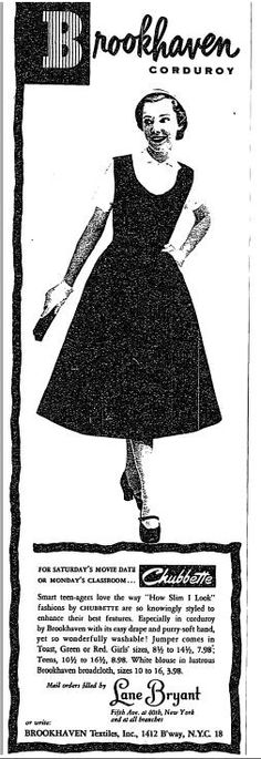 """29 Aug ad from New York Times. """"For Saturday's movie date or Monday's classroom. Smart teenagers love the way 'How Slim I Look' fashions by CHUBETTE are so knowingly styled to enhance their best features. Movie Dates, Vintage Advertisements, Teenagers, Thats Not My, Classroom, Slim, York, Times, History"""