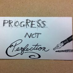 Words to live by and my daily mantra. #progress #notperfect #illustration #lettering #tinycanvas #sketch