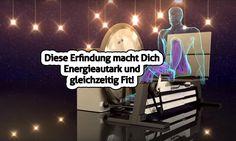 Diese Erfindung macht Dich Energieautark und gleichzeitig Fit!