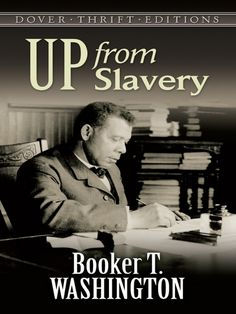 """Up from Slavery (Dover Thrift Editions) by Booker T. Washington """" Born in a Virginia slave hut, Booker T. Washington rose to become the most influential spokesman for African-Americans of. Black History Books, Black History Facts, Black Books, Strange History, African American Literature, Booker T, African American History, British History, Great Books"""