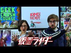 Kamen Rider - Geek Crash Course