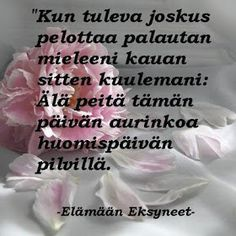 Learn Finnish, Finnish Words, Motivational Quotes, Inspirational Quotes, Life Lyrics, Art Journal Pages, Powerful Words, Peace Of Mind, Self Help
