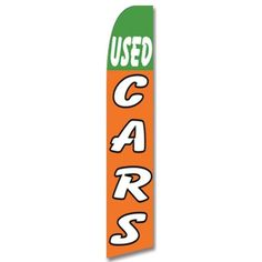 Used Car Swooper Flag Half Sleeve Green Orange White Bold Text Used Cars #CarLotPromotions #UsedCarAutoDealerBusinessAdvertisingFlags