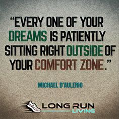 Every one of your dreams is patiently sitting right outside of your comfort zone   running quotes     quotes for runners     motivational quotes     inspirational quotes     quotes   #quotes #runningquotes #motivationalquotes #trailrunning https://www.longrunliving.com/