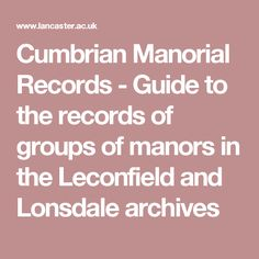 Cumbrian Manorial Records - Guide to the records of groups of manors in the Leconfield and Lonsdale archives