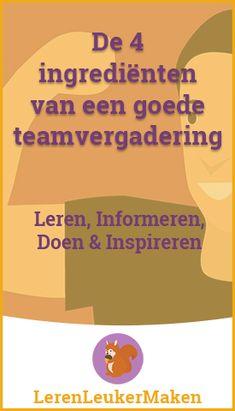 De vier ingrediënten van een goede teamvergadering op school Leader In Me, Skills To Learn, Meet The Team, Love My Job, Team Building, Time Management, Teamwork, Personal Development, Counseling