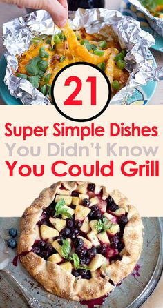 21 Super Simple Dishes You Didn't Know You Could Grill
